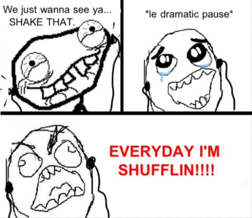 Shufflin'.