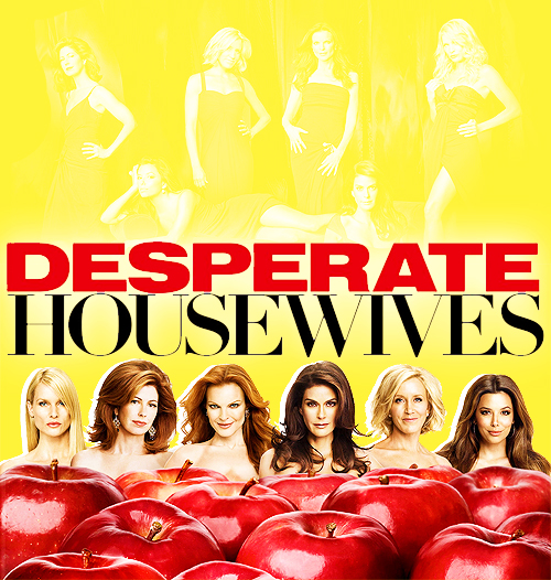 ~Desperate Housewives~