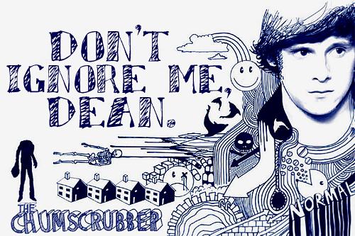 """""""Don't ignore me, Dean."""""""