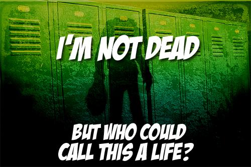 """""""I'm not dead."""""""