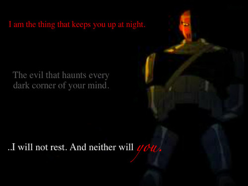 Teen Titans wallpaper entitled I am the Thing that keeps you up at night..