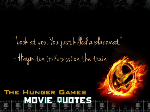 THG Movie Quotes.