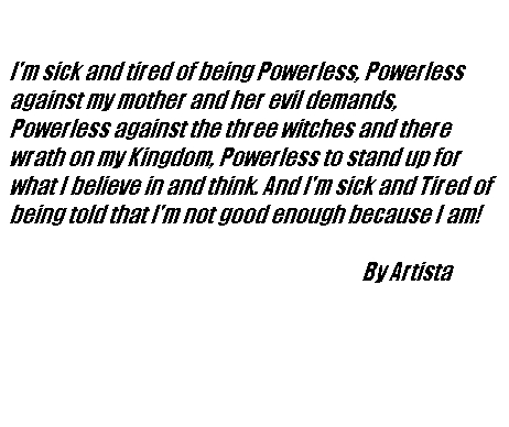 Artista .I'm sick and tried of being powerless
