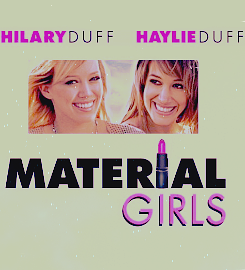 Haylie&Hilary - Material Girls (2006)