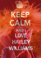 Keep calm... - hayley-williams fan art