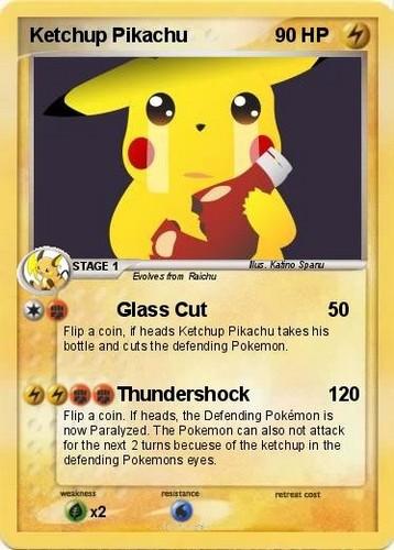 Ketchup pikachu :D :D :D :D