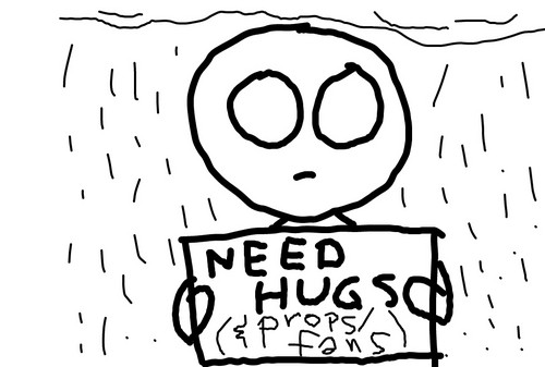 Need hugs and fans/props