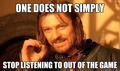 One does not simply stop listening to Out of the Game