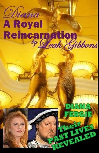 ROYAL REINCARNATION by Leah Gibbons