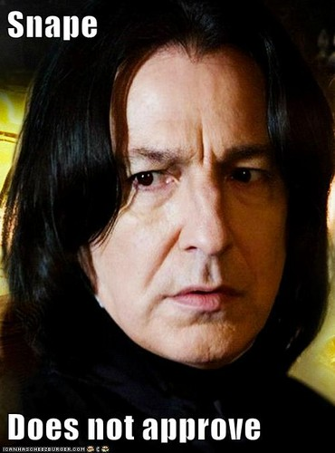 Snape does not approve