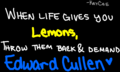 When life gives you lemons... - twilight-series photo