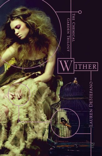 Wither (The Chemical Garden Trilogy) book 1 cover
