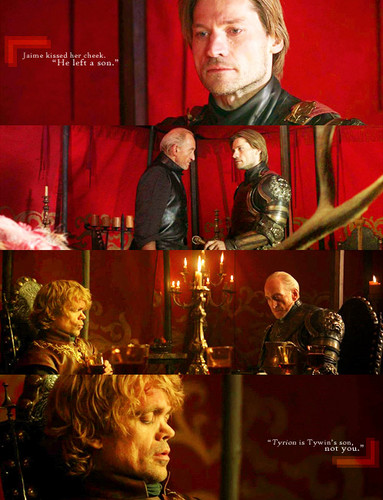 Tyrion is Tywin's son, not あなた