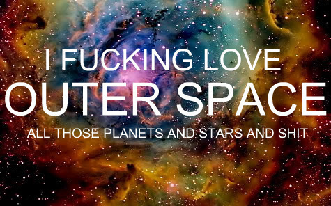 I Love Outer Space - space Fan Art