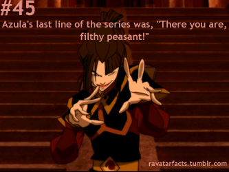 Lol Azula, you and your final words