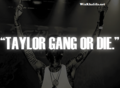 "Wiz Khalifa's Taylor Gang Quote ""Taylor Gang Or Die"""