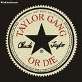 Taylor Gang Or Die - taylor-gang photo
