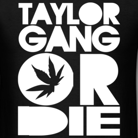 Taylor Gang wallpaper called Taylor Gang Or Die