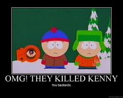 omg they killed kenny u bastards