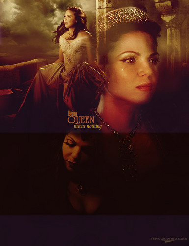 Being Queen means nothing.