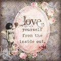 愛 yourself from the inside out.
