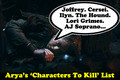 Arya's characters to kill list