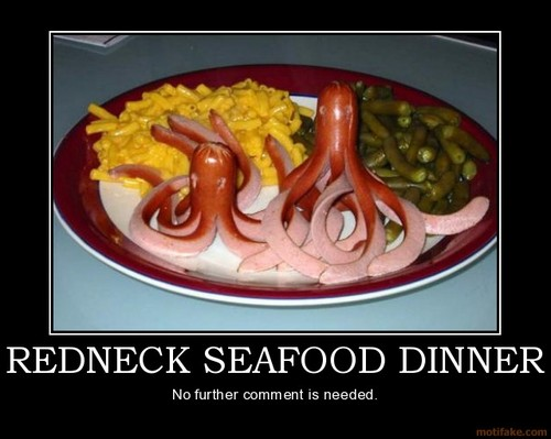 redneck seafood.