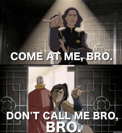 Come At Me Bro Movie Quote