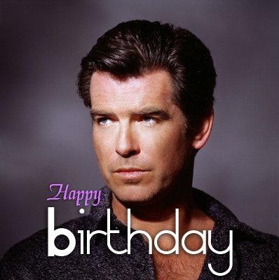 PIERCE BROSNAN BIRTHDAY 4