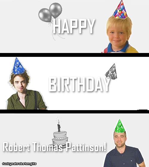 Robert Pattinson Happy Birthday