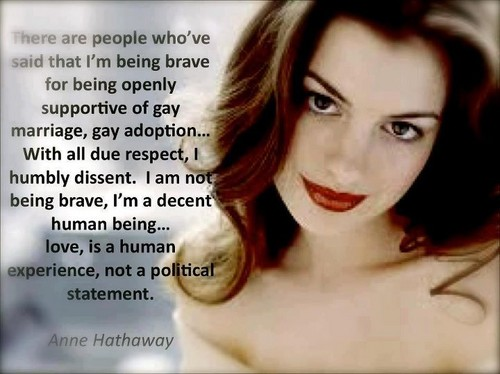 Anne Hathaway- Gay Rights