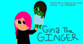 Gina The Ginger :D