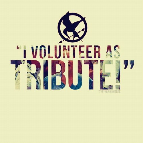 "Katniss: ""I Volunteer as Tribute!"""