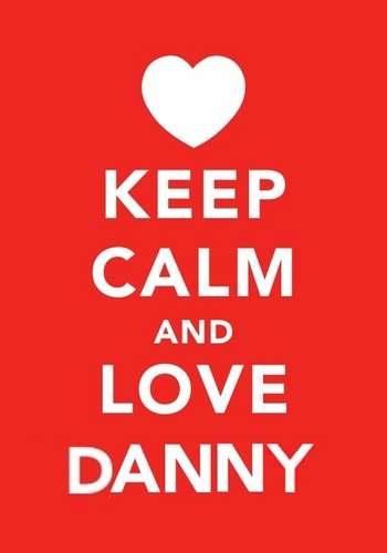 Keep Calm and cinta Danny <3333