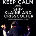 Keep calm and ship... - darren-criss-and-chris-colfer fan art