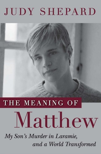 The Meaning Of Matthew Shepard