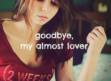 goodbye . my . almost . lover