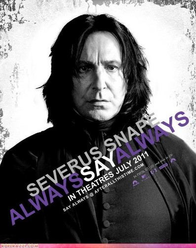 Snape Always say Always
