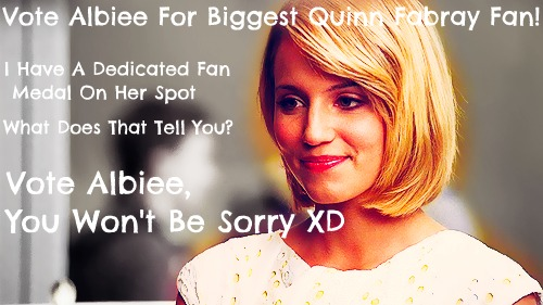 Vote For Albiee- Biggest Quinn Fan! - glee Fan Art