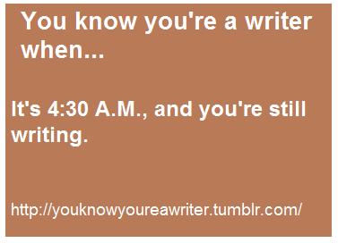 你 know your a writer when