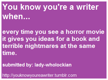 आप know your a writer when