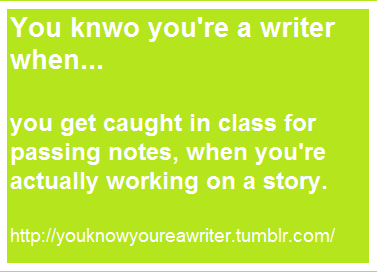 wewe know your a writer when