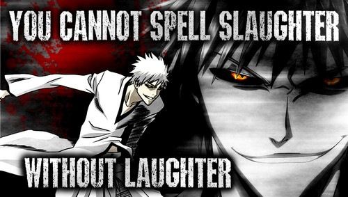 "DarkCruz360 wallpaper with anime entitled ""You cannot spell Slaughter without Laughter"""