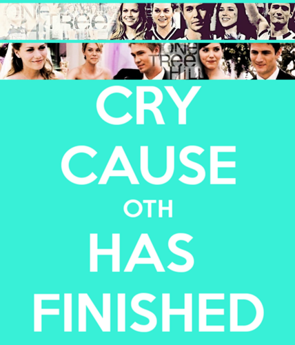 Cry Cause OTH Has Finished
