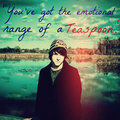 Emotional Range of A Teaspoon- Dakota