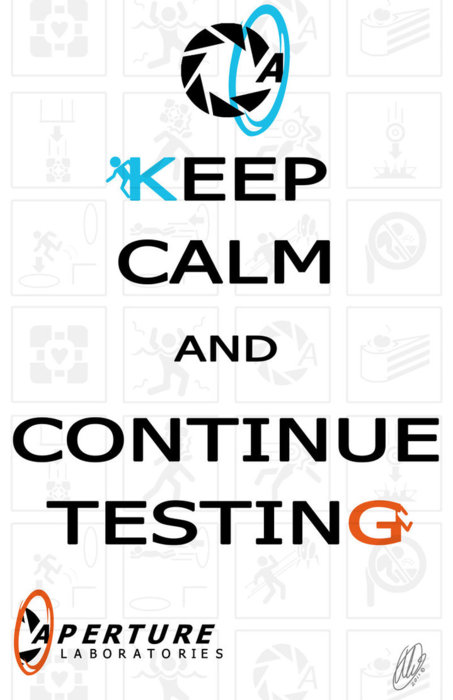 Text Fuckup. Keep-Calm-and-Continue-Testing-portal-2-31140076-453-700