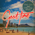 Owl City ft. Carly Rae Jepsen Good Time