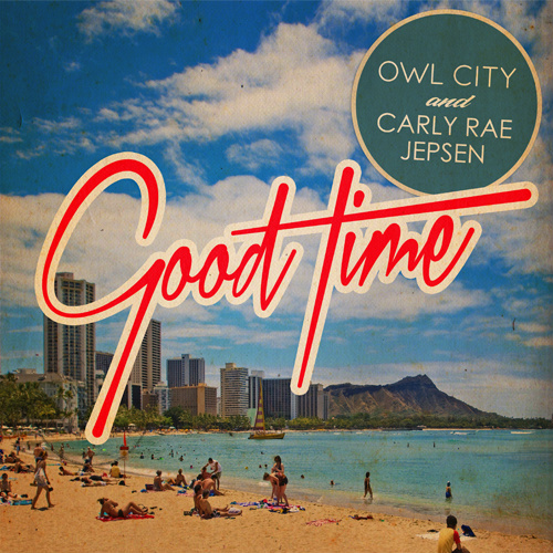 Owl City ft. Carly Rae Jepsen Good Time