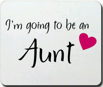 going to be an aunt
