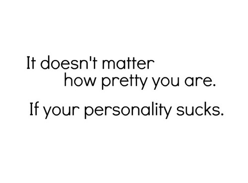 it doesn't matter how pretty te are.